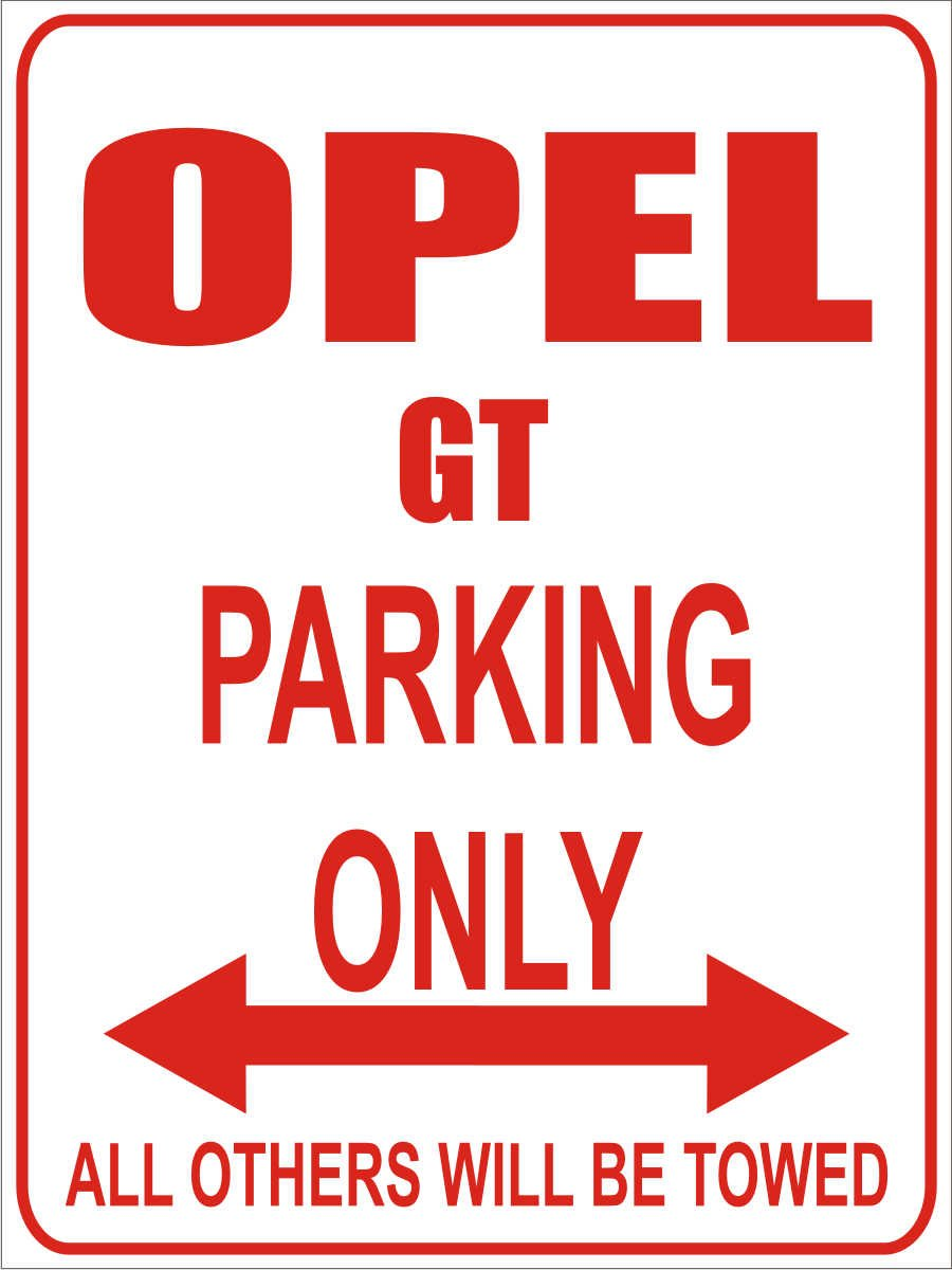 Opel GT 32x24 cm Parkplatzschild Parking Only Parking Only- Wei/ß-Rot INDIGOS Parkplatz Alu Dibond