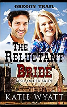 The Reluctant Bride: (Oregon Trail Series)