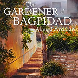The Gardener of Baghdad Audiobook