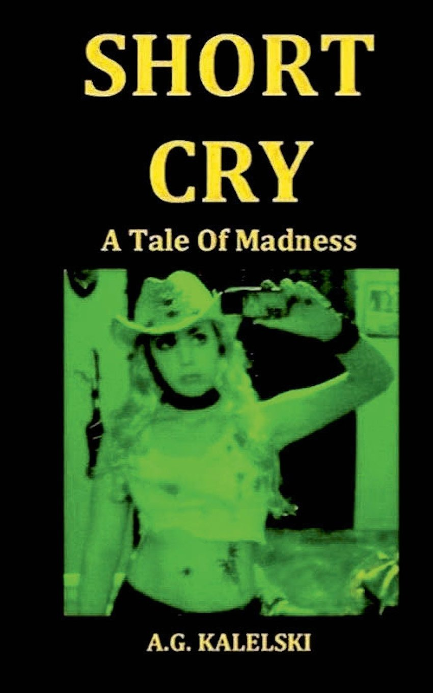 Read Online SHORT CRY: A Tale Of Madness PDF