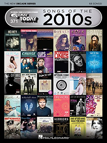 - Songs of the 2010s - The New Decade Series: E-Z Play  Today Volume 371 (The New Decade E-Z Play Today)