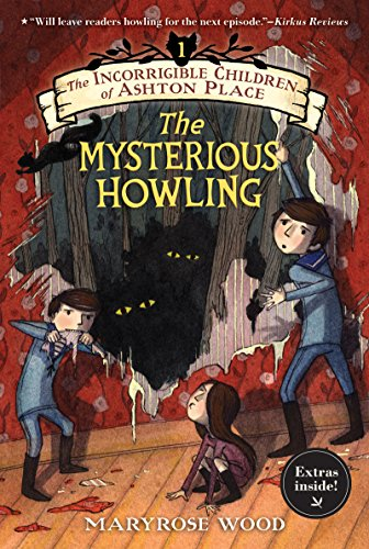 The Incorrigible Children of Ashton Place: Book I: The Mysterious Howling by [Wood, Maryrose]