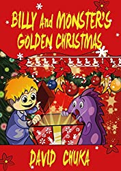Billy and Monster's Golden Christmas (The Fartastic Adventures of Billy and Monster Book 5)