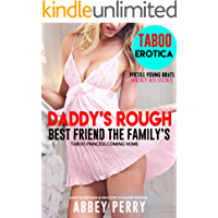 HIS ROUGH: FRIEND FAMILY TABOO PRINCESS COMING HOME: Older Man Younger Woman Short Sex Story (Inexperienced Fertile Brats Book 2)