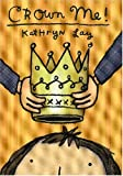 Crown Me!, Kathryn Lay, 0823418456