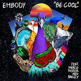 Amazon.com: Be Cool [feat. Bailey & Marco Foster]: Embody ...