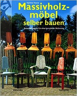 Super Massivholzmöbel selber bauen: Amazon.de: Hjalmar Kause: Bücher WB04