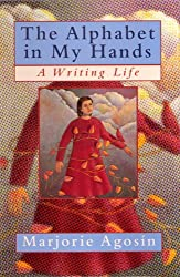 The Alphabet in My Hands: A Writing Life