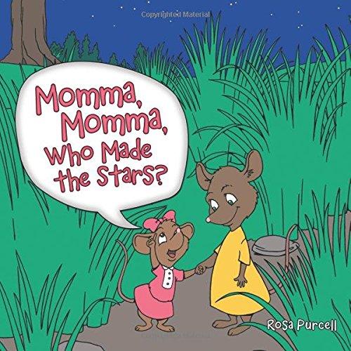 Momma, Momma, Who Made the Stars? PDF