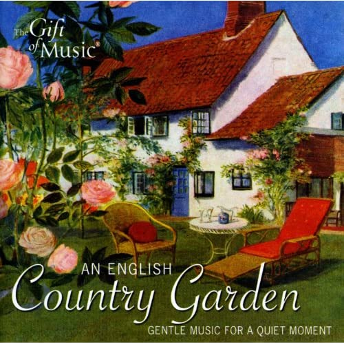 an english country garden gentle music for a quiet moment. Black Bedroom Furniture Sets. Home Design Ideas