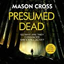 Presumed Dead Audiobook by Mason Cross Narrated by To Be Announced
