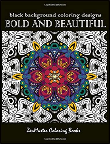 Bold and Beautiful: Black Background Coloring Designs (Coloring for Grownups) (Volume 20)