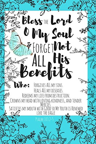 Psalm 103 Forget Not God's Benefits Gratitude journal