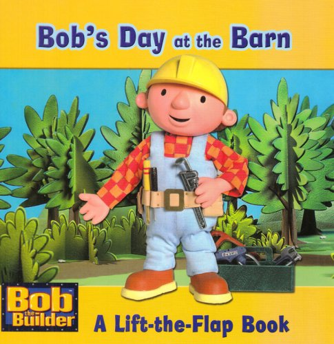 Read Online Bob's Day at the Barn (Bob the Builder, A Lift-the-Flap Book) pdf