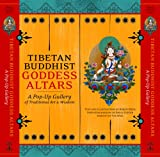 img - for Tibetan Buddhist Goddess Altars: A Pop-Up Gallery of Traditional Art and Wisdom book / textbook / text book