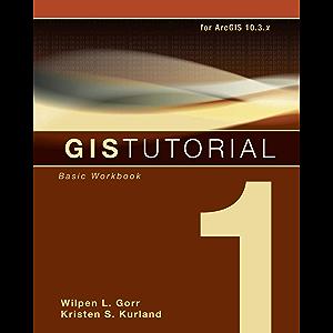 GIS Tutorial 1: Basic Workbook