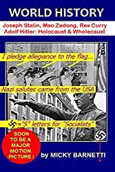 World History 1/8: Anarchaeology, Misanthropology, Adolf Hitler, Joseph Stalin, Mao Zedong, Rex Curry, Socialist Crusades, Latest Dark Age, Modern Inquisitions, Holocaust & Wholecaust