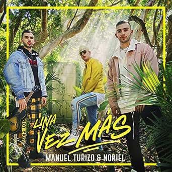 Amazon.com: Una Vez Más: Manuel Turizo & Noriel: MP3 Downloads