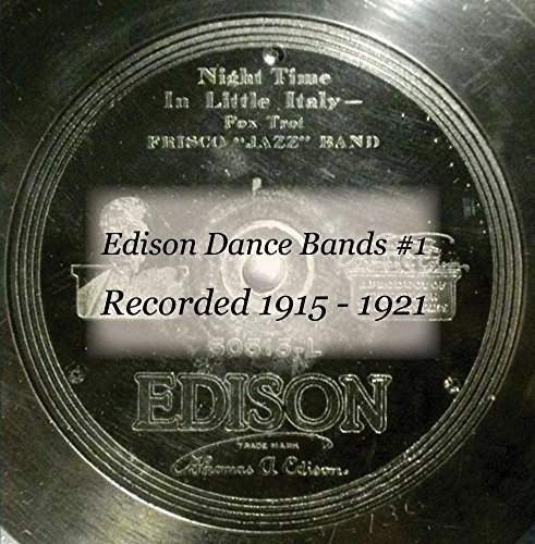 edison-dance-bands-1-recorded-1915-1921