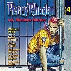 Ich, Rhodans Mörder (Perry Rhodan Hörspiel 04)