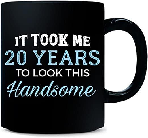 It Took 20 Years To Look This Good Mug Great Birthday Gift