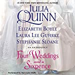 Four Weddings and a Sixpence: An Anthology | Julia Quinn,Elizabeth Boyle,Laura Lee Guhrke,Stefanie Sloane