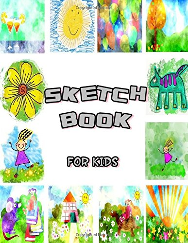 """Sketch Book For Kids: Journal Blank Drawing Note Book with Standard Premium Quality White Paper for Art Writing Crayons, Colored Pencils, Watercolor ... Design with 8.5"""" x 11"""" Paperback (Volume 3) ebook"""