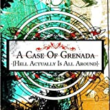 Hell Is Actually All Around by Case Of Grenada