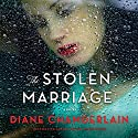 The Stolen Marriage: A Novel Audiobook by Diane Chamberlain Narrated by Susan Bennett
