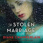 The Stolen Marriage: A Novel | Diane Chamberlain