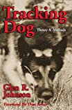 img - for Tracking Dog: Theory & Methods book / textbook / text book