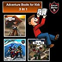 Adventure Books for Kids: 3 in 1 Diaries with Action and Adventure: Kids' Adventure Stories Audiobook by Jeff Child Narrated by John H Fehskens
