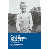 A Life of Experimental Economics, Volume I: Forty Years of Discovery
