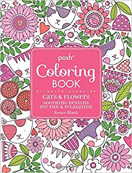 amazoncom posh adult coloring book cats and flowers for fun relaxation posh coloring books 9781449481995 susan black books