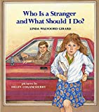 Who Is a Stranger and What Should I Do? (An Albert Whitman Prairie Book)