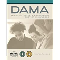The DAMA Guide to the Data Management Body of Knowledge Print Edition