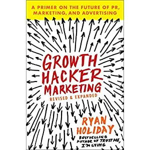 616KmzCTg6L. SS300  - Growth Hacker Marketing: A Primer on the Future of PR, Marketing, and Advertising