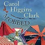 Mobbed: A Regan Reilly Mystery | Carol Higgins Clark
