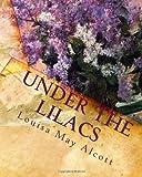 Under the Lilacs, Louisa May Alcott, 1448615666