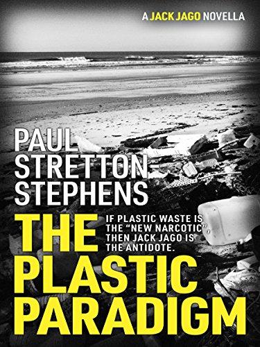 The Plastic Paradigm (A Jack Jago Thriller - Book# Book 1)