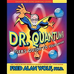 Dr. Quantum Presents A User's Guide to Your Universe Rede