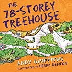 The 78-Storey Treehouse: The Treehouse Books, Book 6 | Andy Griffiths