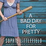 A Bad Day for Pretty: A Crime Novel | Sophie Littlefield
