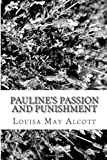 Pauline's Passion and Punishment, Louisa May Alcott, 1484193660