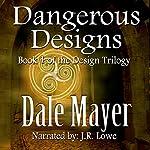 Dangerous Designs: Design Series | Dale Mayer