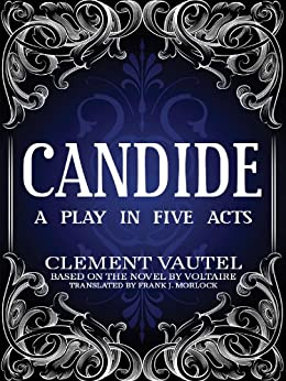 |FULL| Candide: A Play In Five Acts. dining press Browse Turkish Schuss