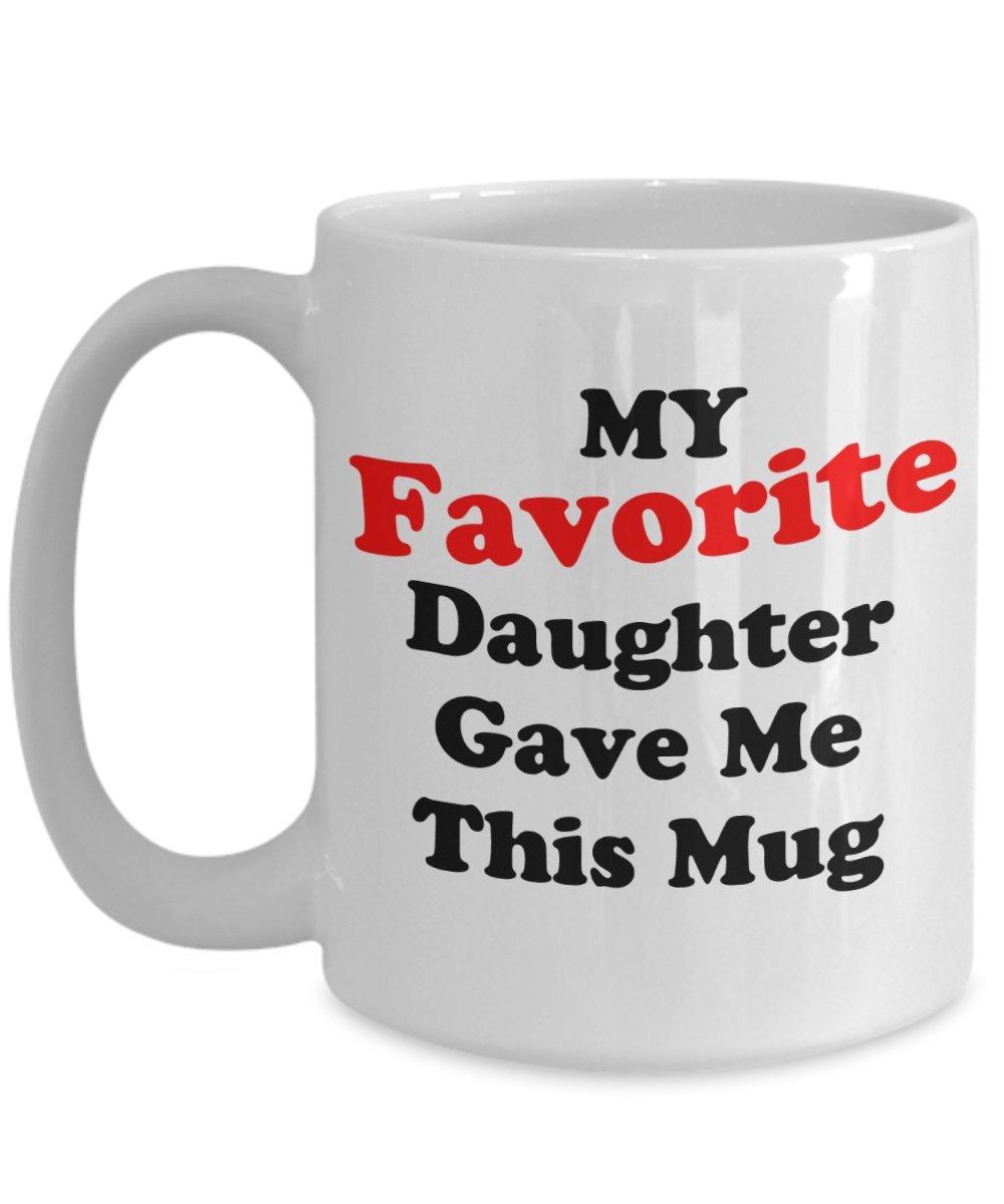 Funny Dadギフト私の好きな娘は私にこのマグ父の日ギフトIdeaメンズの夫Brotherホワイト 15oz GB-2943356-43-White B07DBYT822 ホワイト 15oz