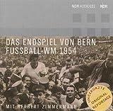 Das Endspiel Von Bern - Original Reportage Herbert Zimmermann - 2 CD by Various