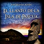 El llanto de la Isla de Pascua [The Cry of Easter Island] | José Vicente Alfaro