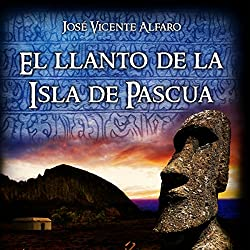 El llanto de la Isla de Pascua [The Cry of Easter Island]